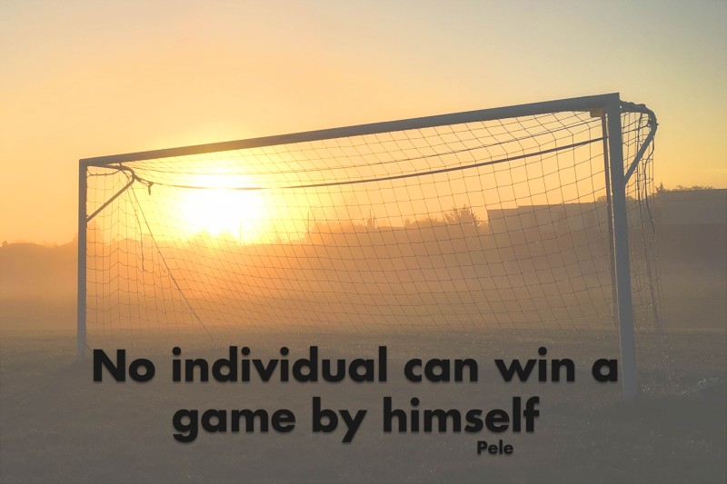 No individual can win a game by himself.—Pele