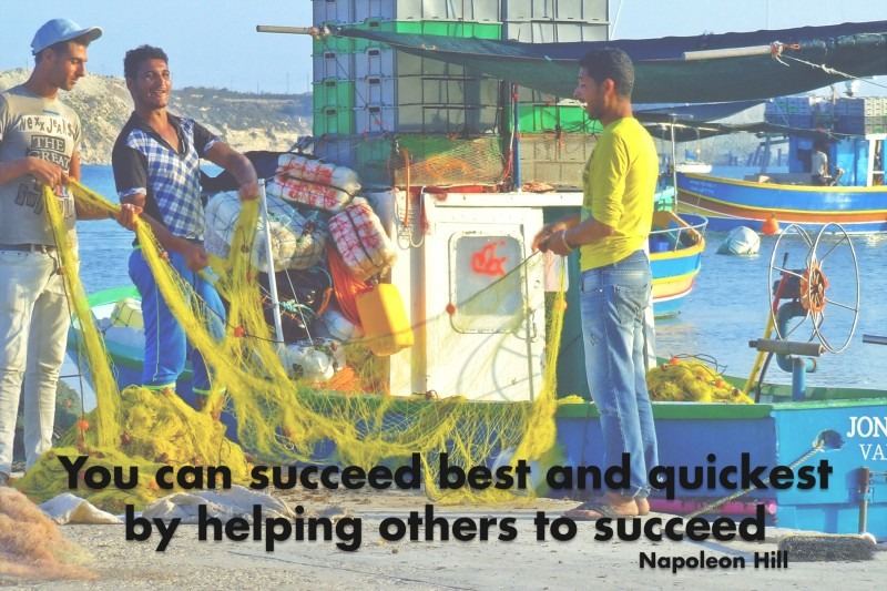 You can succeed best and quickest by helping others to succeed.—Napoleon Hill