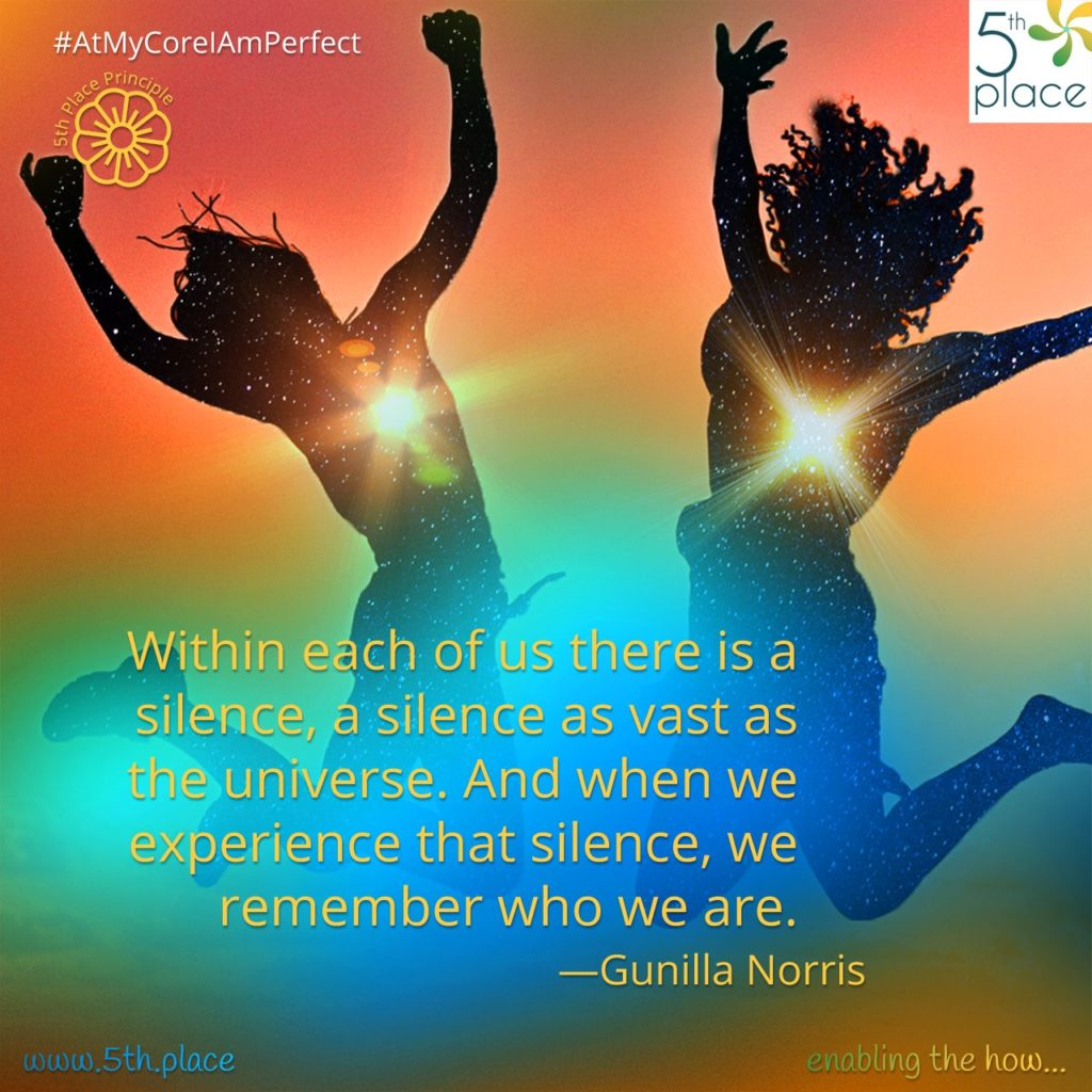 """""""Within each of us there is a silence, a silence as vast as the universe. And when we experience that silence, we remember who we are.""""<br/>—Gunilla Norris"""